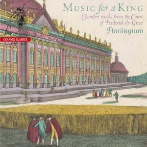 Music for a King: Chamber works from the Court of Frederick the Great – NEW!