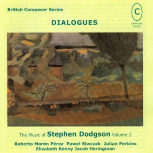 Dialogues: Music of Stephen Dodgson, Volume 2